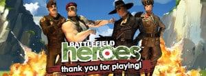 Un dernier merci, de la part de l'équipe de Battlefield Heroes
