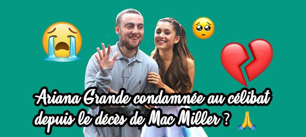 Ariana Grande condamnée au célibat depuis le décès de Mac Miller ?