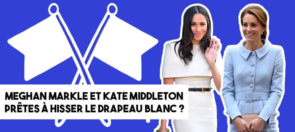 Meghan Markle et Kate Middleton: prêtes à hisser le drapeau blanc ?