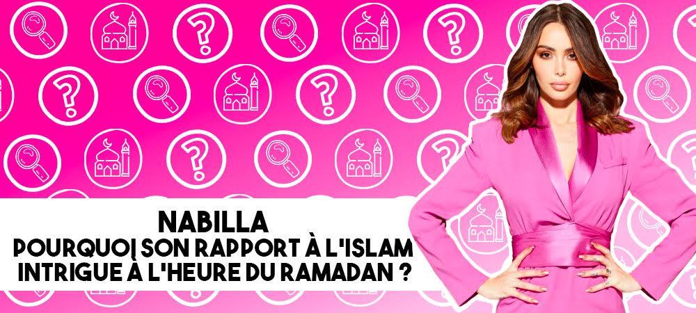 Nabilla: pourquoi son rapport à l'Islam intrigue à l'heure du Ramadan ?