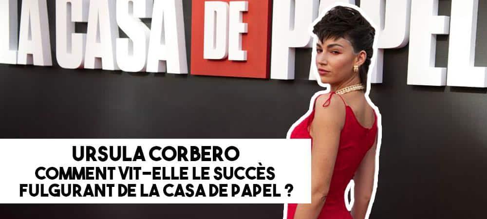 Ursula Corbero: comment vit-elle le succès fulgurant de La Casa de Papel ?