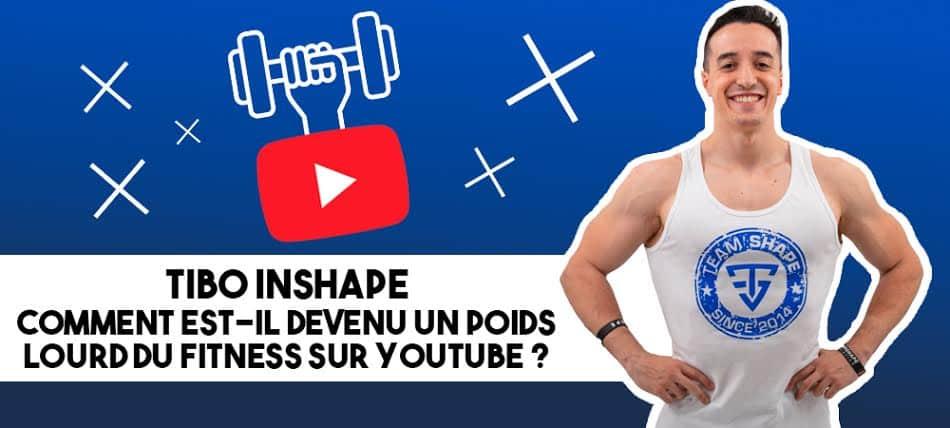 Tibo InShape: comment est-il devenu un poids lourd du fitness sur Youtube ?