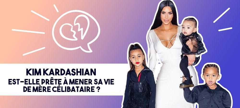 Kim Kardashian est-elle prête à mener sa vie de mère célibataire ?