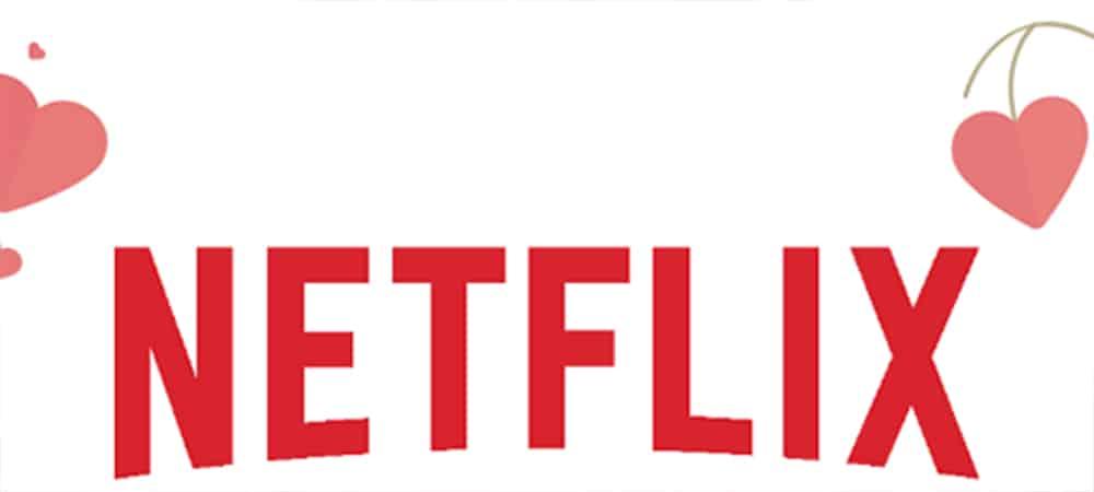 Netflix: les meilleurs films romantiques pour préparer la Saint-Valentin !